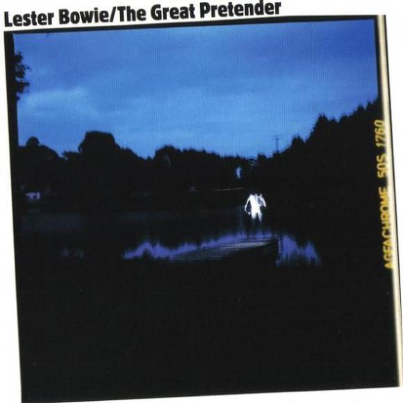 Lester Bowie - Great Pretender