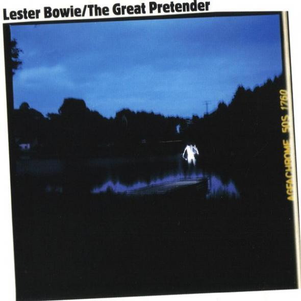 Lester Bowie - Great Pretender